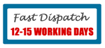 Fast Dispatch 12-15 Working Days